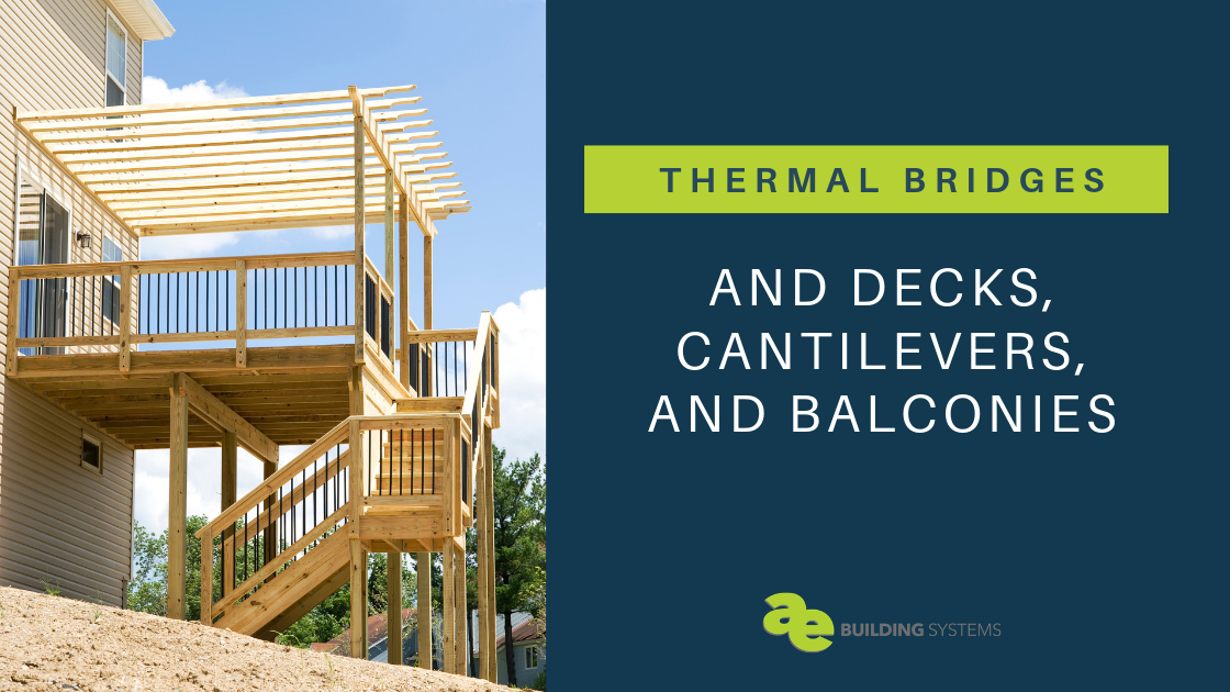 Thermal Bridging and Decks, Cantilevers, and Balconies
