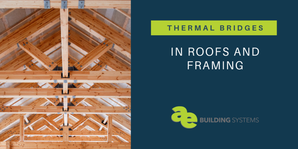 Thermal Bridging in Roofs and Framing - AE Building Systems