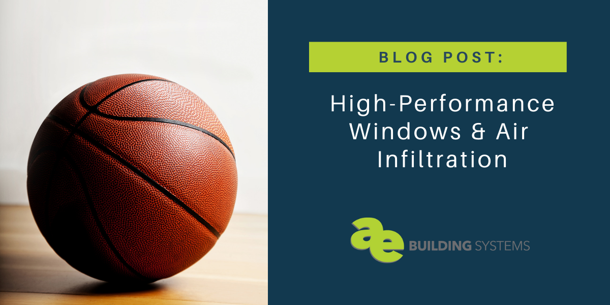 High-Performance Windows & Air Infiltration