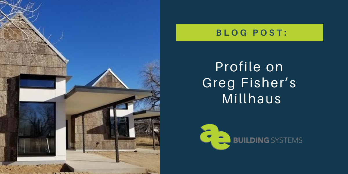 Modern Farmhouse With a Passive Twist: Profile on Greg Fisher's Millhaus